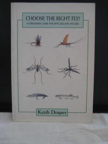 Choose the Right Fly : A Streamside Guide for New